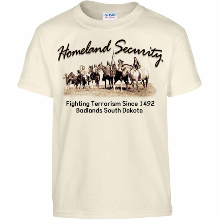 Homeland Security (Native American on Natural Tee)